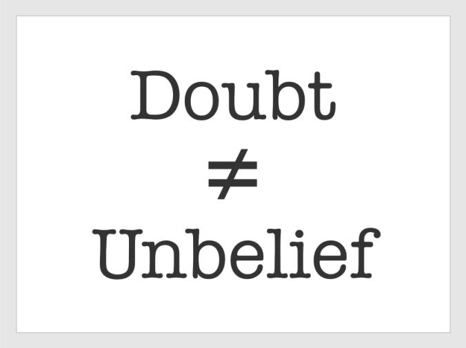 Doubt is not Unbelief